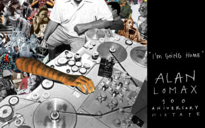 I'm going home: De Alan Lomax a Antropoloops